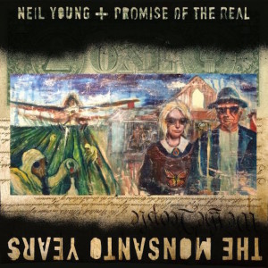 The Monsanto Years - Neil Young & Promise Of The Real, cd,2015, front