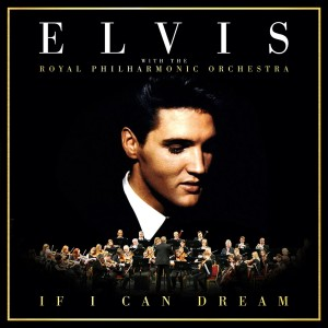 If I Can Dream - Elvis Presley & Royal Philharmonic Orchestra, cd, U.K., 2015, front