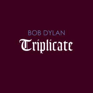 Triplicate - Bob Dylan, 3 cd, 2017, front
