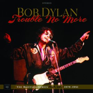 Trouble No More, The Bootleg Series Vol.13, 1979-1981 - Bob Dylan, 8 cd + dvd, 2017, front