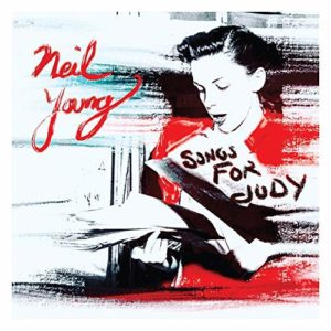 Songs For Judy - Neil Young, cd, 2018, front